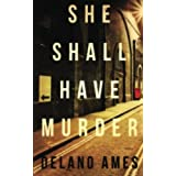 She Shall Have Murder (A Jane and Dagobert Brown Mystery) (Volume 1) by Delano Ames (2014-11-20)