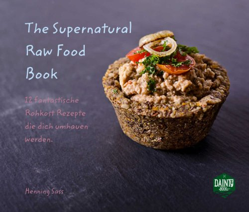 Download pdf by the supernatural raw food book 12 fantastische download pdf by the supernatural raw food book 12 fantastische rohkost forumfinder Gallery