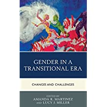 Gender in a Transitional Era: Changes and Challenges