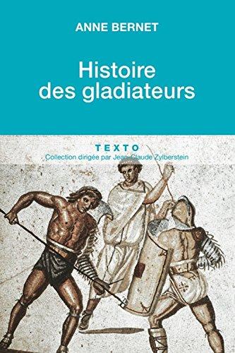 Histoire des gladiateurs (TEXTO) by Anne Bernet