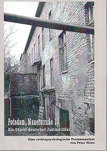 Buch: Potsdam, Mauerstraße 10. Ein Objekt deutscher Justizwillkür.