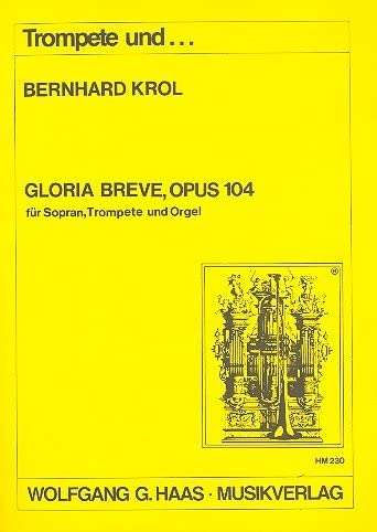 Gloria Breve Op.104: para Soprano,: Krol, Bernhard: Amazon.es ...