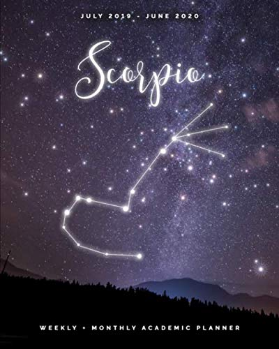 Scorpio | July 2019 - June 2020 | Weekly + Monthly Academic Planner: Zodiac Constellation Sign Calendar Organizer | Agenda with Quotes (8x10