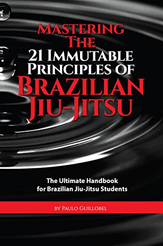 E.b.o.o.k Mastering The 21 Immutable Principles Of Brazilian Jiu-Jitsu: The Ultimate Handbook for Brazilian Ji TXT