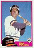 Signed Venable, Max (San Francisco Giants) 1981 Topps Baseball Card in blue ball pint pen. autographed