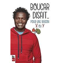 Boucar disait: Pour une raison X ou Y (French Edition)