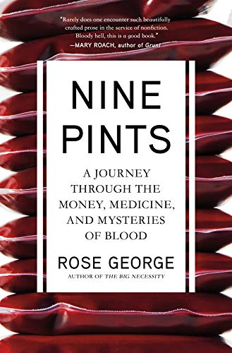 Nine Pints: A Journey Through the Money, Medicine, and Mysteries of ()
