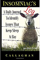 Insomniac's Log: A Daily Journal To Identify Issues That Keep Sleep at Bay Paperback