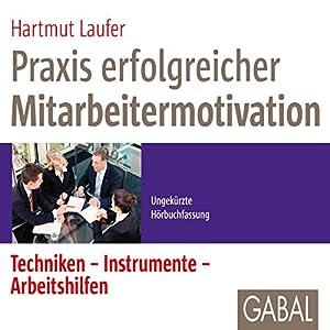Praxis erfolgreicher Mitarbeitermotivation Hörbuch