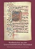 Kostbarkeiten Aus der Universitätsbibliothek Düsseldorf : Mittelalterliche Handschriften und Alte Drucke, Gattermann, Gunter, 3882264594