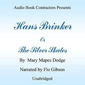 Hans Brinker or The Silver Skates Audiobook