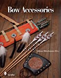 Bow Accessories, , 0764330357