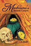 Montezuma?S Treasure Canyon, Ed Gilbert, 1466977566