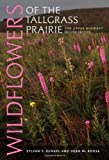 Wildflowers of the Tallgrass Prairie: The Upper Midwest (Bur Oak Guide)