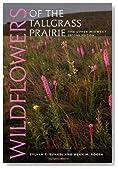 Wildflowers of the Tallgrass Prairie: The Upper Midwest (Bur Oak Guide)