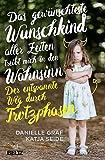 Das gewünschteste Wunschkind aller Zeiten treibt mich in den Wahnsinn: Der entspannte Weg durch Trotzphasen (print edition)