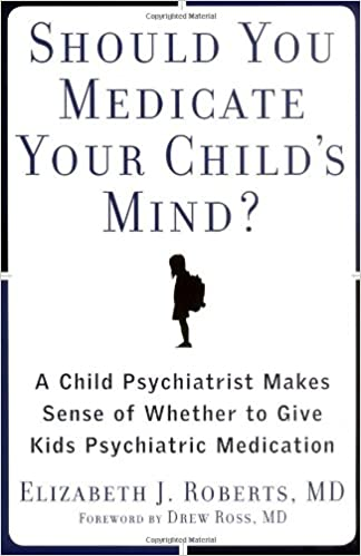 Should You Medicate Your Childs Mind A Child Psychiatrist Makes