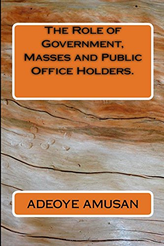 The Role of Government, Masses and Public Office Holders. PDF