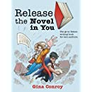 Release the Novel in You: The go-to fiction writing book for teen authors. (P.L.A.Y. with your words)