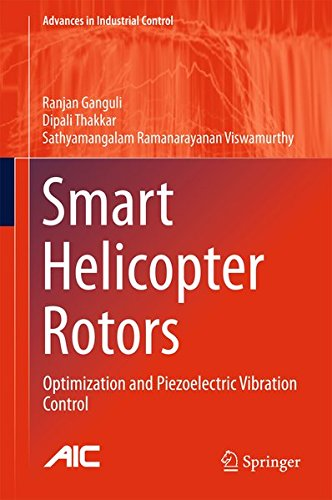 Smart Helicopter Rotors: Optimization and Piezoelectric Vibration Control (Advances in Industrial Control)