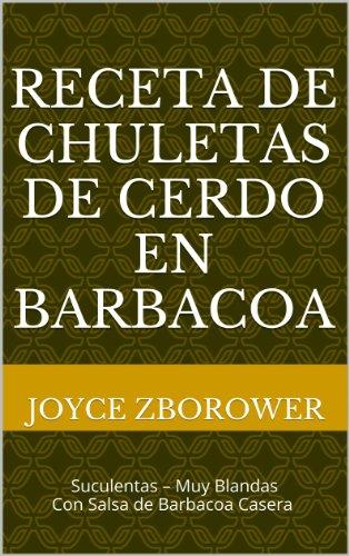 Receta de Chuletas de Cerdo en Barbacoa: con salsa casera de barbacoa con miel (