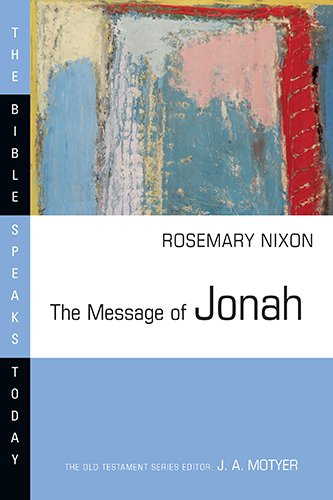 The Message of Jonah: Presence in the Storm (Bible Speaks Today) pdf epub