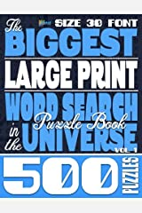 The Biggest LARGE PRINT Word Search Puzzle Book in the Universe: 500 Puzzles, Size 30 Font Paperback