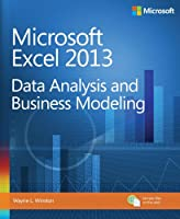 Microsoft Excel 2013: Data Analysis and Business Modeling Front Cover