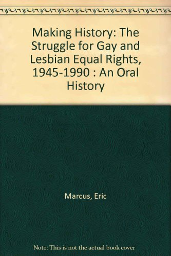 0060167084 - Eric Marcus: Making Gay History: The Half Century Fight for Lesbian and Gay Equal Rights - Buch