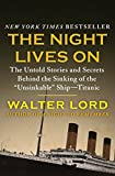 The Night Lives On: The Untold Stories and Secrets Behind the Sinking of the Unsinkable Ship—Titanic