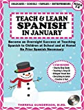 """Teach & Learn Spanishâ""""¢ in January: Become An Overnight Success at Teaching Spanish to Children at School and at Home (No Prior Spanish Necessary)"""