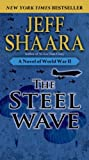Front cover for the book The Steel Wave by Jeff Shaara