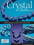Crystal Brilliance: Making Designer Jewelry with Crystal Beads