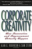 Corporate Creativity, Alan G. Robinson and Sam Stern, 1576750493