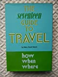 img - for The Seventeen Guide To Travel book / textbook / text book