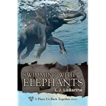 Swimming with Elephants (Piece Us Back Together Book 2)