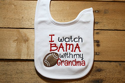 Bama Baby Bib Roll Tide Alabama I Watch With my Grandma Football Elephant Crimson Outfit Sorry for Spitting up Thought I saw a Tiger Fan by Seaux Sweet Embroidery