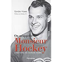 On m'appelle Monsieur Hockey: L'histoire de Gordie Howe (French Edition)