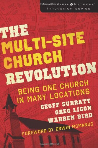 The-Multi-Site-Church-Revolution-Being-One-Church-in-Many-Locations-Leadership-Network-Innovation-Series