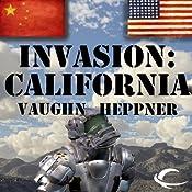 Invasion: California: Invasion America, Book 2 | Vaughn Heppner