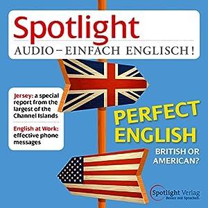 Spotlight Audio - British or American. 11/2014: Englisch lernen Audio - Britisch oder Amerikanisch Hörbuch