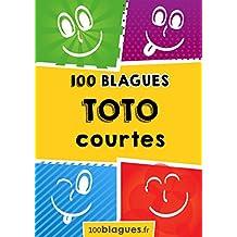Toto courtes: Un moment de pure rigolade ! (100blagues.fr t. 4) (French Edition)