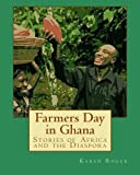 Farmers Day in Ghana: Stories of Africa and the Diaspora