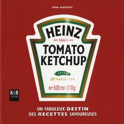 Price comparison product image Heinz Tomato Ketchup : Un fabuleux destin de recettes savoureuses