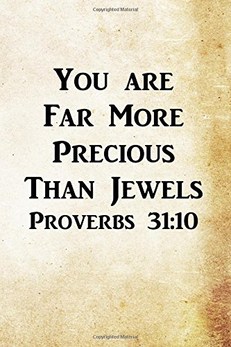 Read Online You are Far More Precious Than Jewels Proverbs 31:10: Christian Message Writing Journal Lined, Diary, Notebook for Men & Women (Divine Elevation) PDF