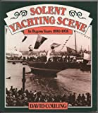 Solent Yachting Scene, David Couling, 054007280X