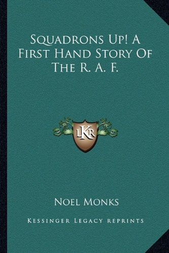 Squadrons Up! A First Hand Story Of The R. A. F.