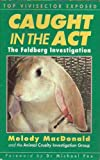 Caught in the Act : The Feldberg Investigation, MacDonald, Melody, 189776605X