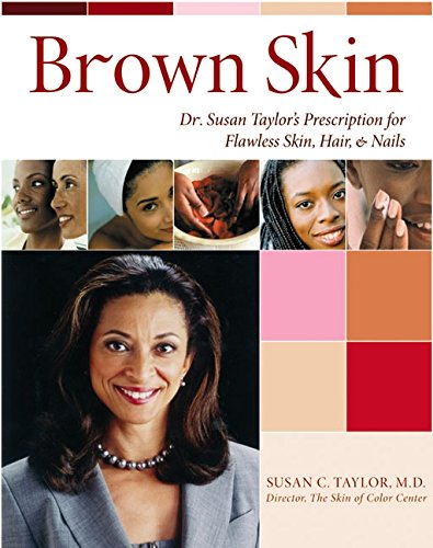 Search : Brown Skin: Dr. Susan Taylor's Prescription for Flawless Skin, Hair, and Nails