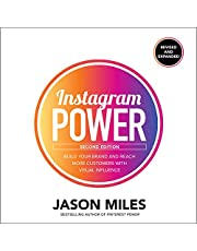 Instagram Power (Second Edition): Build Your Brand and Reach More Customers with Visual Influence